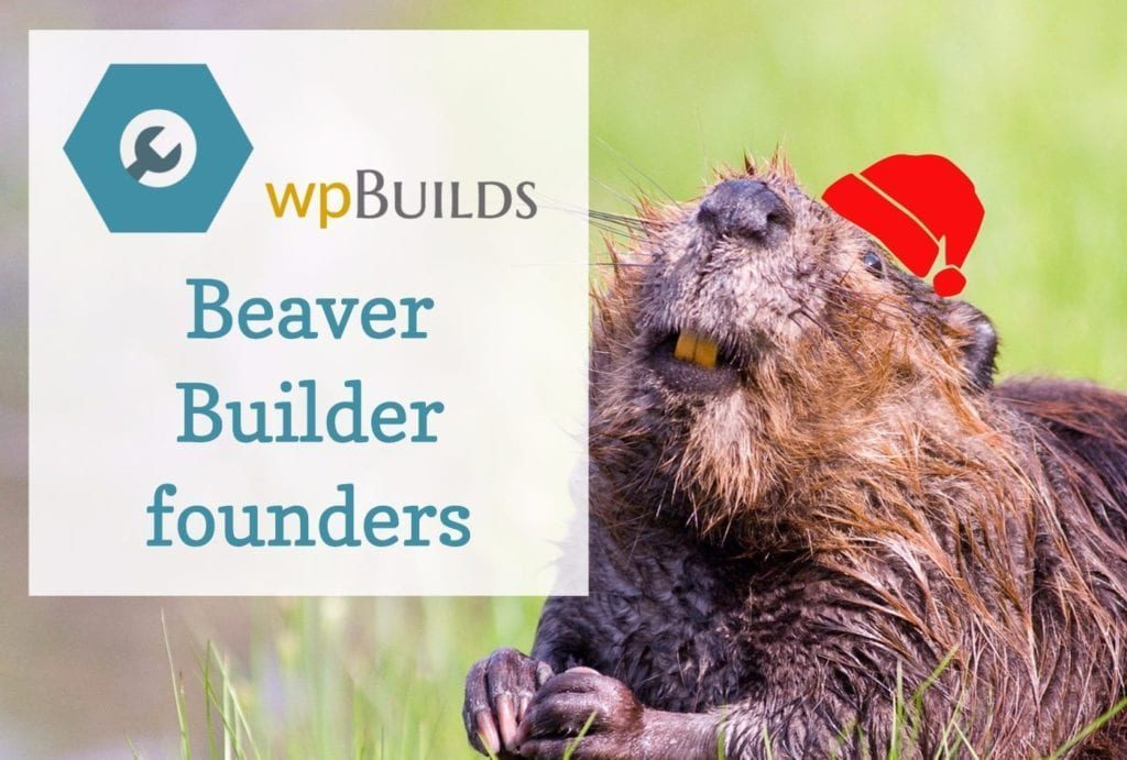 The Beaver Builder founders