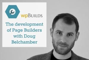 The development of page builders with Doug Belchamber