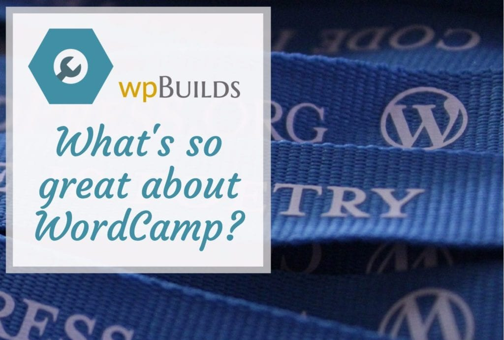 Whats so great about WordCamp?