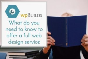 What do you need to know to offer a full web design service