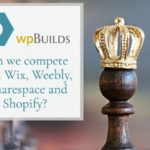 Can we compete with Wix, Weebly, SquareSpace and Shopify?