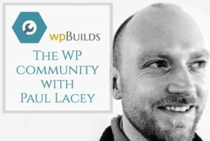 The WP community with Paul Lacey