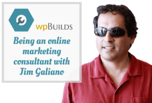 Being an online marketing consultant with Jim Galiano