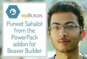Puneet Sahalot from the PowerPack addon for Beaver Builder