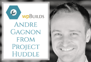 Andre Gagnon form Project Huddle