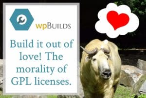 Build it out of love! The morality of GPL licenses.