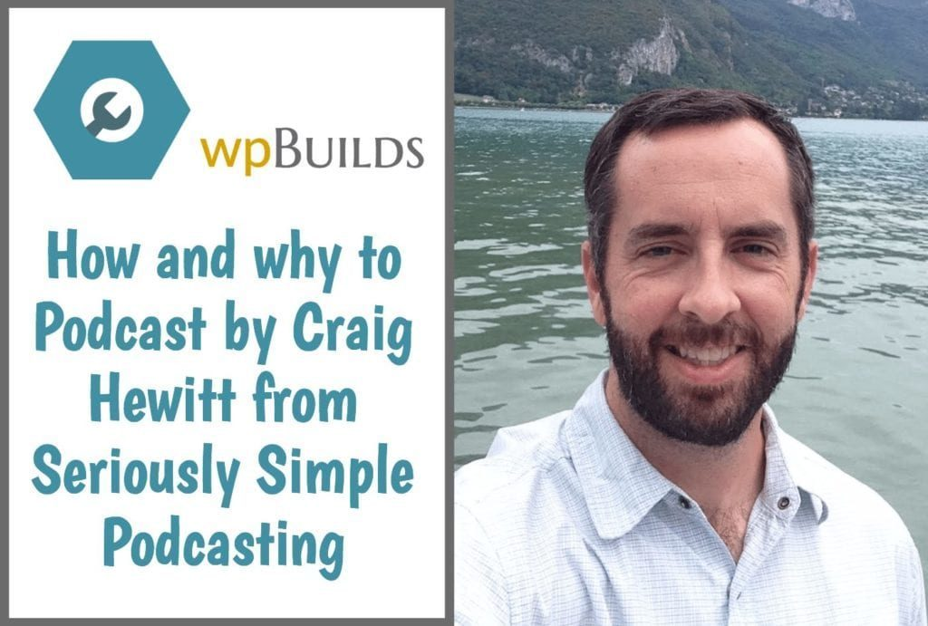 How and why to Podcast by Craig Hewitt from Seriously Simple Podcasting