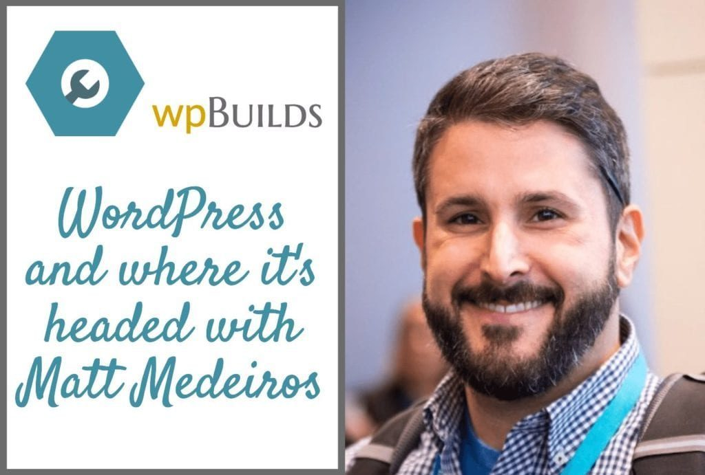WordPress and where it's headed with Matt Medeiros