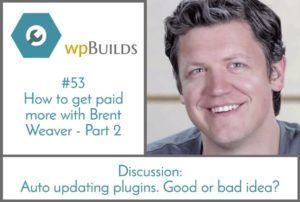 How to get paid more with Brent Weaver - Part 2