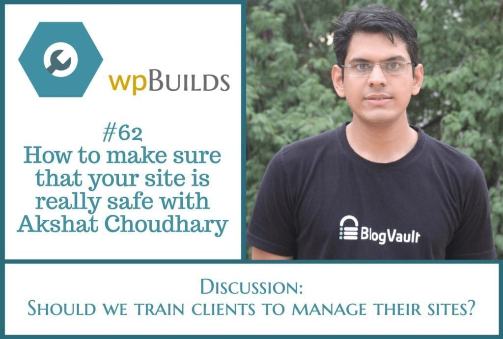 How to make sure that your site is really safe with Akshat Choudhary