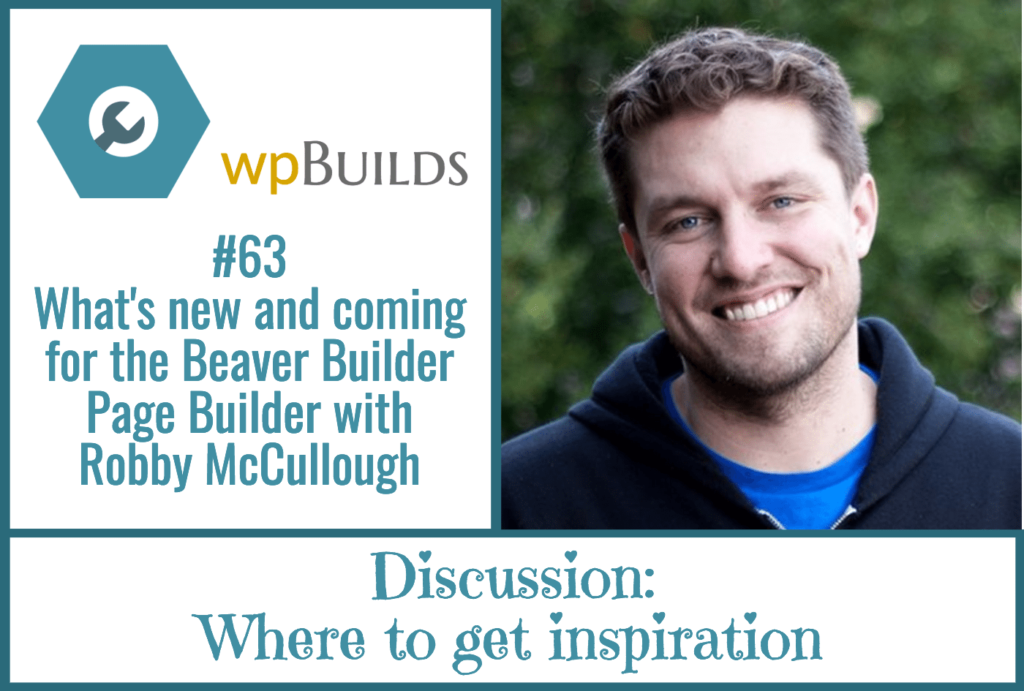 What's new and coming for the Beaver Builder Page Builder with Robby McCullough