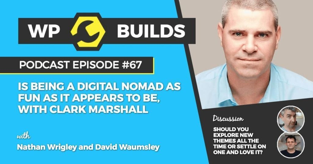 Is being a digital nomad as fun as it appears to be with Clark Marshall
