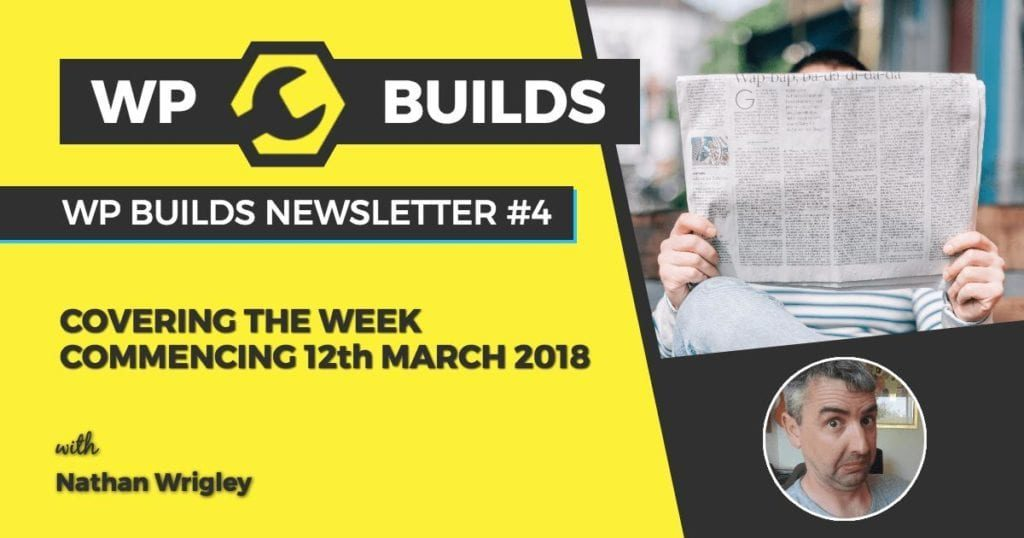 WP Builds Newsletter 4