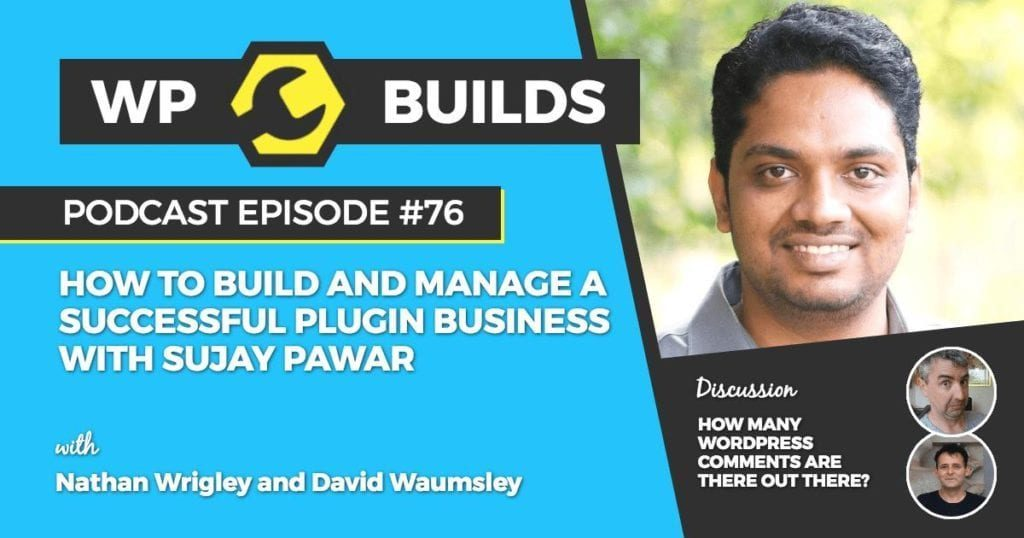 76 - How to build and manage a successful plugin business with Sujay Pawar