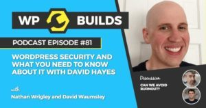 WordPress security and what you need to know about it with David Hayes