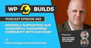 Properly supporting our wonderful WordPress community with Dan Maby