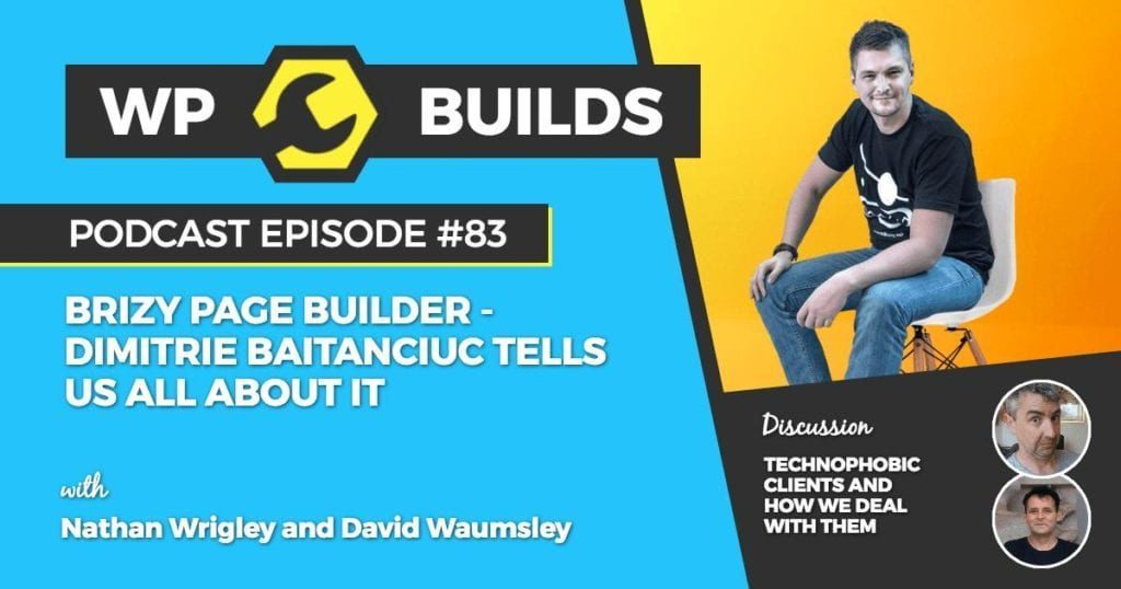 83 - Brizy Page Builder - Dimitrie Baitanciuc tells us all about it