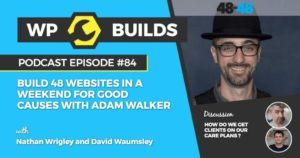 84 - Build 48 websites in a weekend for good causes with Adam Walker