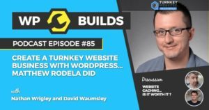85 - Create a turnkey website business with WordPress... Matthew Rodela did