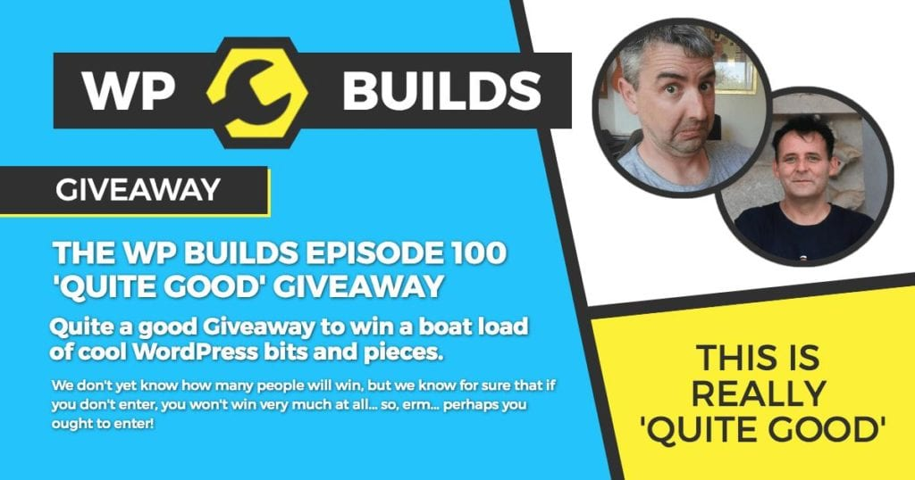WP Builds Giveaway - Episode 100 Giveaway