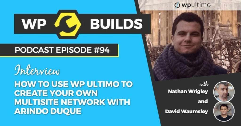 94 - How to use WP Ultimo to create your own Multisite network with Arindo Duque