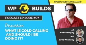 97 - What is cold calling and should I be doing it?