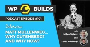 Matt Mullenweg - WP Builds Podcast - Episode 101