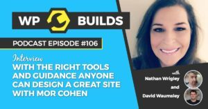 106 - With the right tools and guidance, anyone can design a great site with Mor Cohen