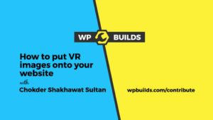 How to put VR images on your website with Chokder Shakhawat Sultan