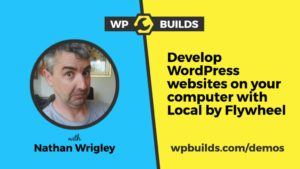 Develop WordPress websites from your computer with Local by Flywheel