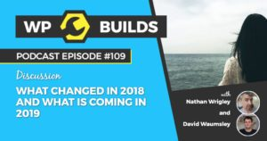 109 - What changed in 2018 and what is coming in 2019
