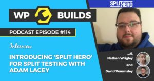114 - Introducing Split Hero for split testing with Adam Lacey