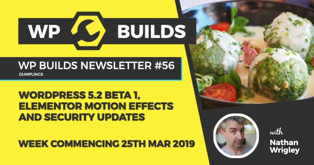 WordPress 5.2 Beta 1, Elementor motion effects and security updates - WP Builds WordPress News #56