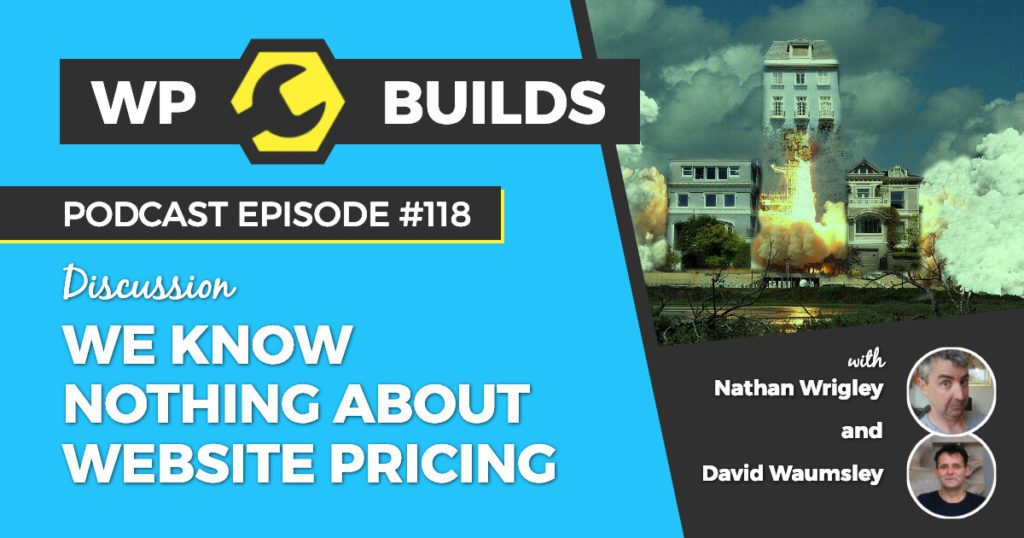 We know nothing about website pricing - WP Builds WordPress podcast