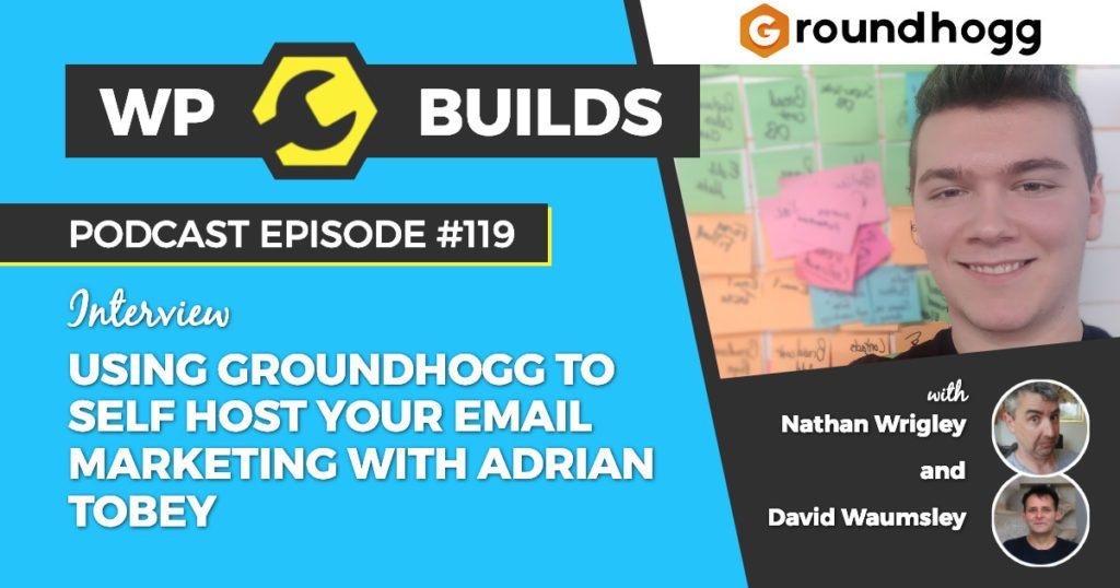 Using Groundhogg to self host your email marketing with Adrian Tobey - WP Builds