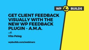 WP Builds Live Stream with Nathan Wrigley and Vito Peleg from WP Feedback