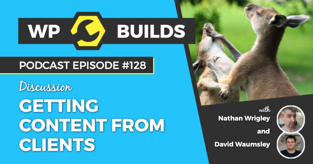 Getting content from clients - WP Builds WordPress Podcast