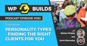 - Personality types - finding the right client for you - WP Builds WordPress Podcast