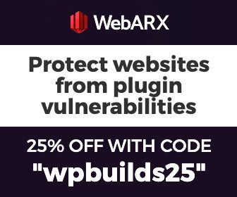 25% off WebARX Security with WP Builds