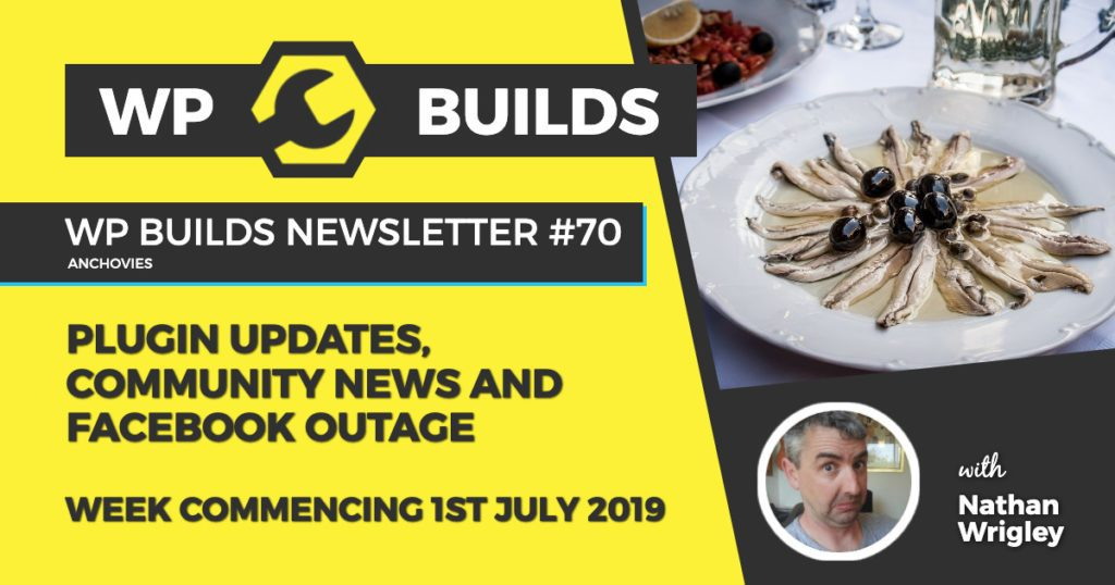 Plugin updates, community news and Facebook outage - WP Builds weekly WordPress Newsletter