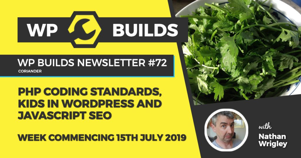 PHP coding standards, kids in WordPress and Javascript SEO - WP Builds weekly WordPress Newsletter