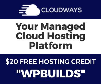 Try Cloudways using promo code: WPBUILDS and get $20 free hosting credit.