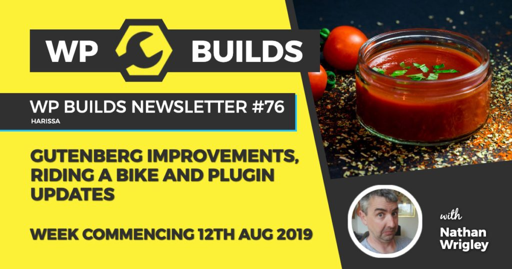 Gutenberg improvements, riding a bike and plugin updates - WP Builds WordPress Podcast and News