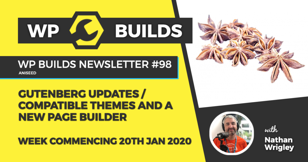 WP Builds Weekly WordPress Newsletter #98 - Gutenberg updates / compatible themes and new page builder