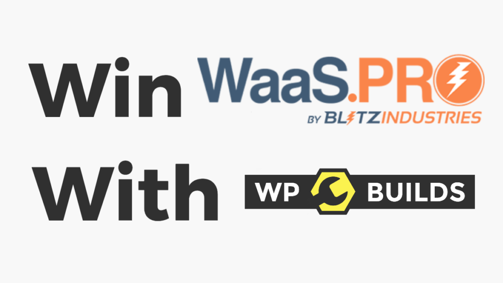 Win WaaS Pro with WP Builds
