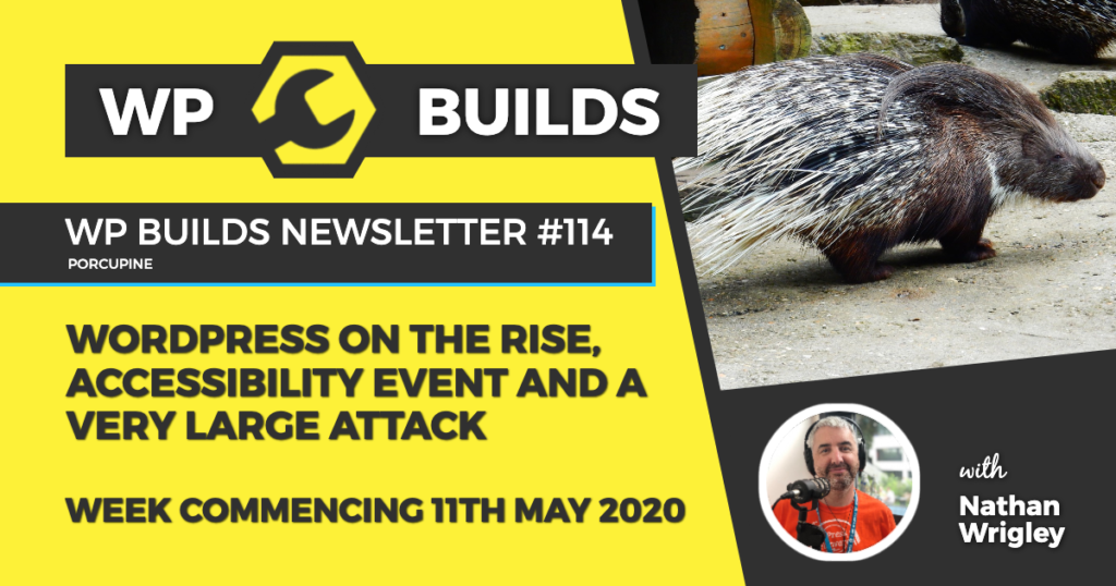 WP Builds Weekly WordPress News #114 - WordPress on the rise, accessibility event and a very large attack