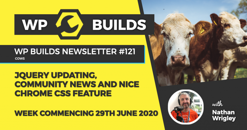 WP Builds Weekly WordPress News #121 - jQuery updating, community news and nice Chrome CSS feature