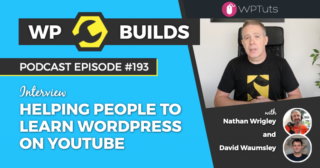 Helping people to learn WordPress on YouTubeWP - Builds Weekly WordPress Podcast #193