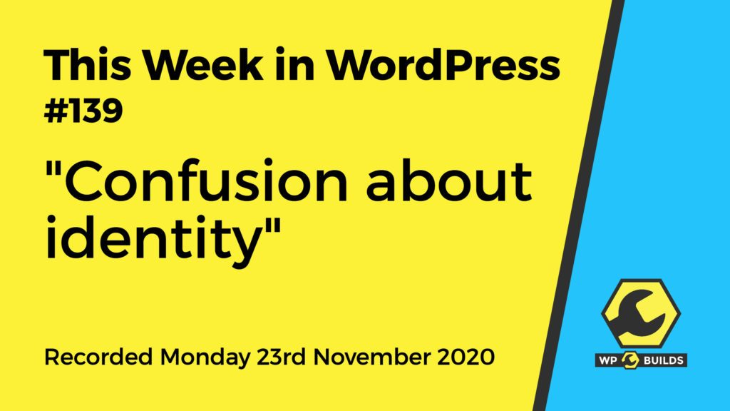 This Week in WordPress #139 - A podcast by WP Builds
