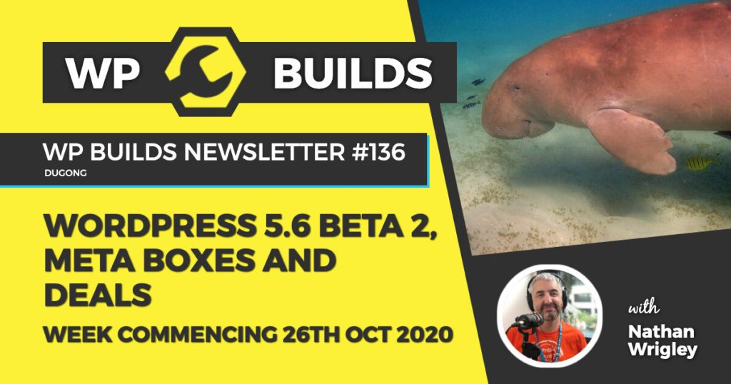 WP Builds Weekly WordPress News #136 - WordPress 5.6 Beta 2, Meta Boxes and Deals